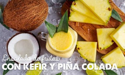 Ensalada de Frutas con Kéfir y Piña Colada