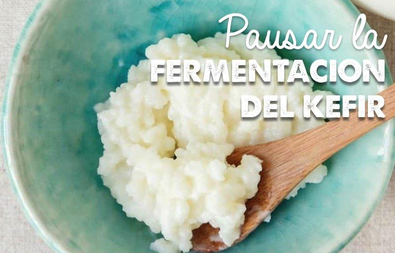 Pausar la fermentación del kefir
